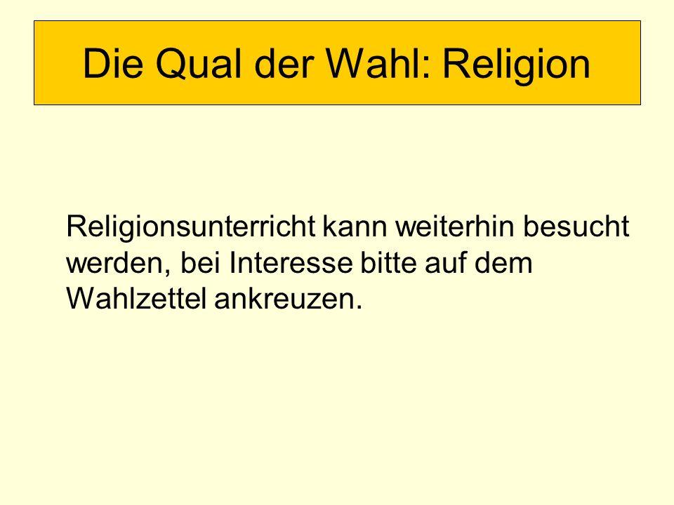 Religionsunterricht kann weiterhin besucht werden, bei Interesse bitte auf dem Wahlzettel ankreuzen.