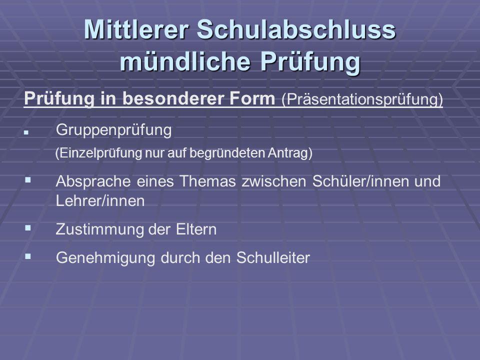 Mittlerer Schulabschluss Prüfungsteil Der Weg zur Präsentationsprüfung 12.10.2009 1.