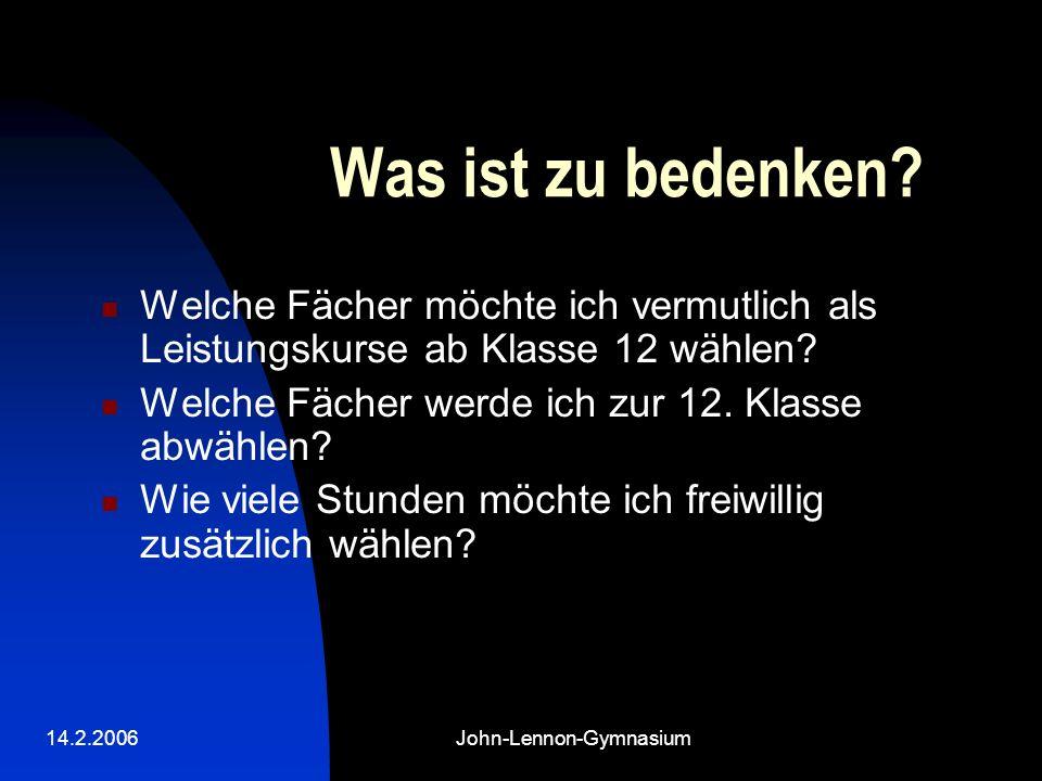 14.2.2006John-Lennon-Gymnasium Was ist zu bedenken.