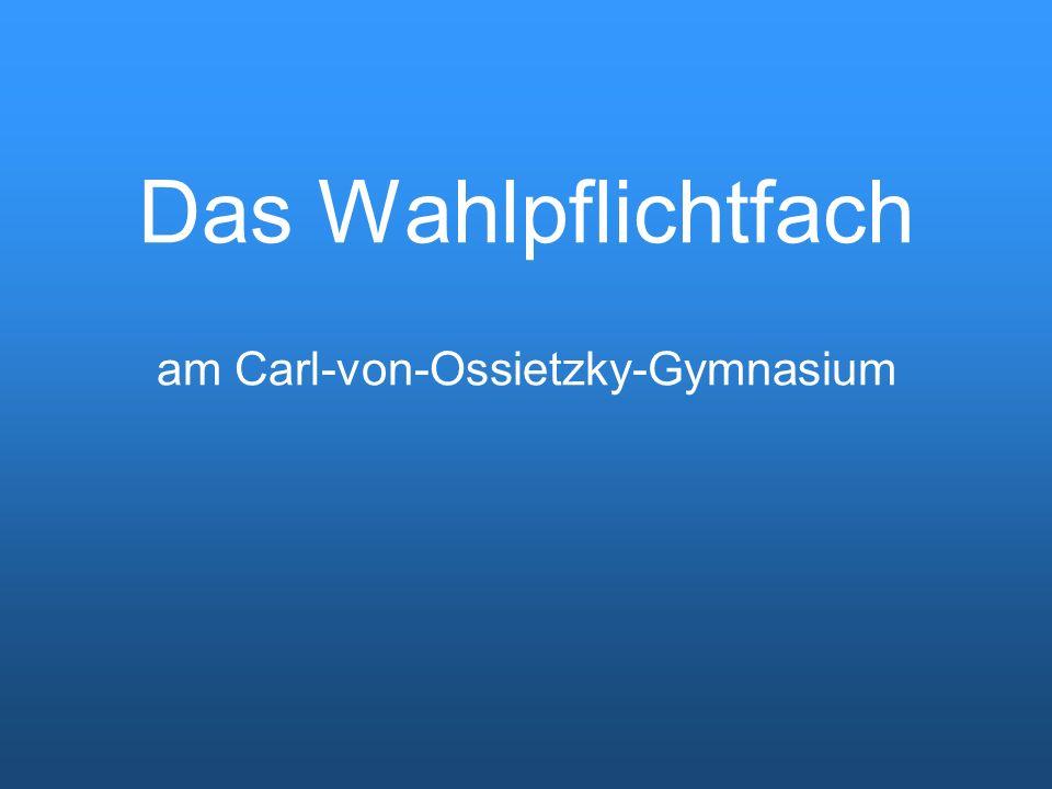 Das Wahlpflichtfach am Carl-von-Ossietzky-Gymnasium