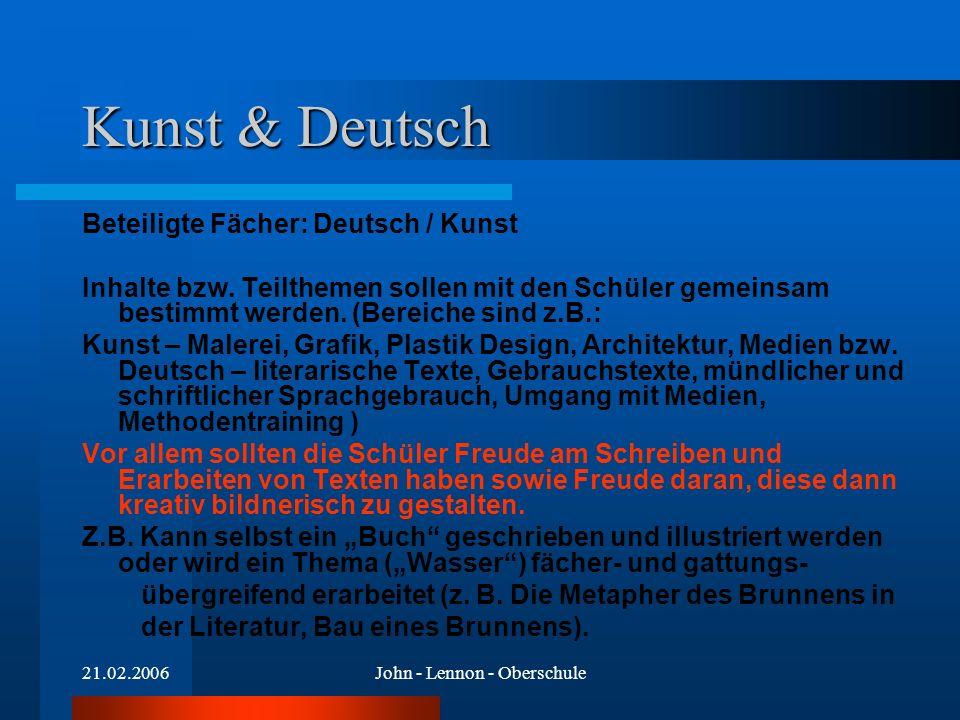 21.02.2006John - Lennon - Oberschule Kunst & Deutsch Beteiligte Fächer: Deutsch / Kunst Inhalte bzw. Teilthemen sollen mit den Schüler gemeinsam besti