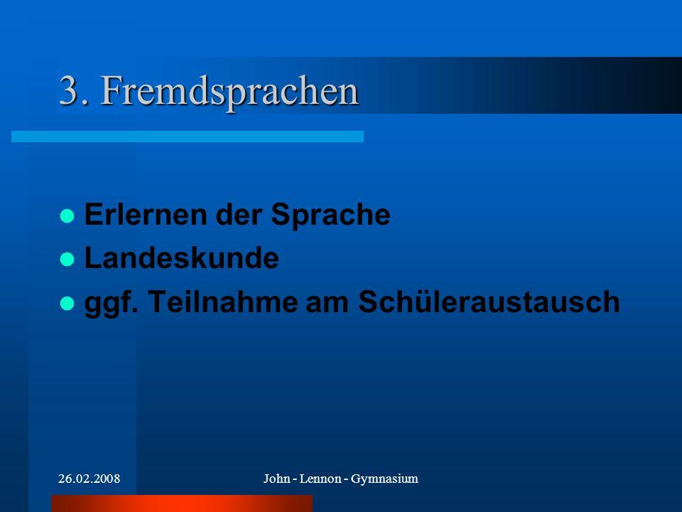 26.02.2008John - Lennon - Gymnasium 3. Fremdsprachen Erlernen der Sprache Landeskunde ggf.