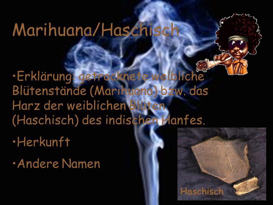 Konsum Rauchen der getrockneten Blüten oder des Haschisch Essen und Trinken(speziell bei Haschisch und Samen) diverse andere Einnahmearten Konsumgeräte