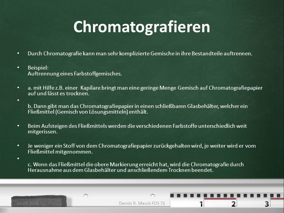 Chromatografieren Durch Chromatografie kann man sehr komplizierte Gemische in ihre Bestandteile auftrennen. Beispiel: Auftrennung eines Farbstoffgemis