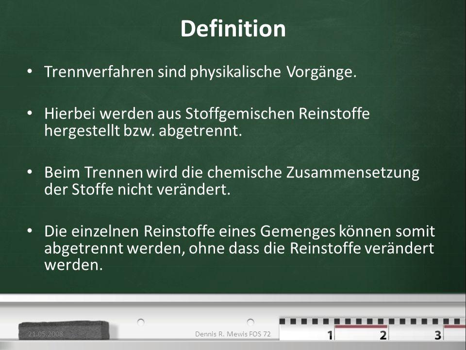 Definition Trennverfahren sind physikalische Vorgänge. Hierbei werden aus Stoffgemischen Reinstoffe hergestellt bzw. abgetrennt. Beim Trennen wird die