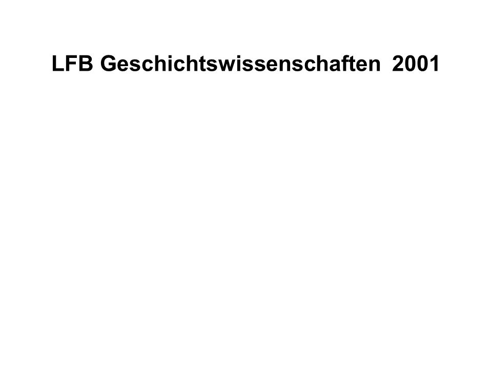 LFB Geschichtswissenschaften 2001