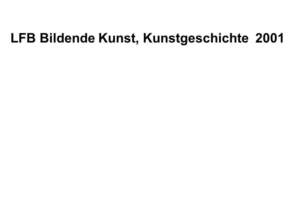 LFB Bildende Kunst, Kunstgeschichte 2001