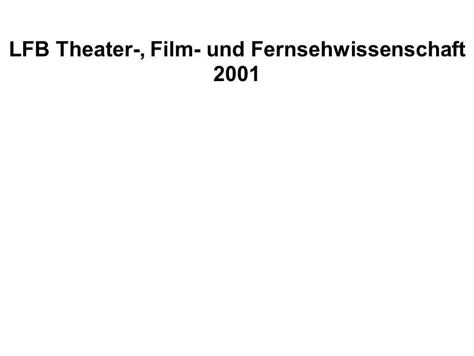 LFB Theater-, Film- und Fernsehwissenschaft 2001