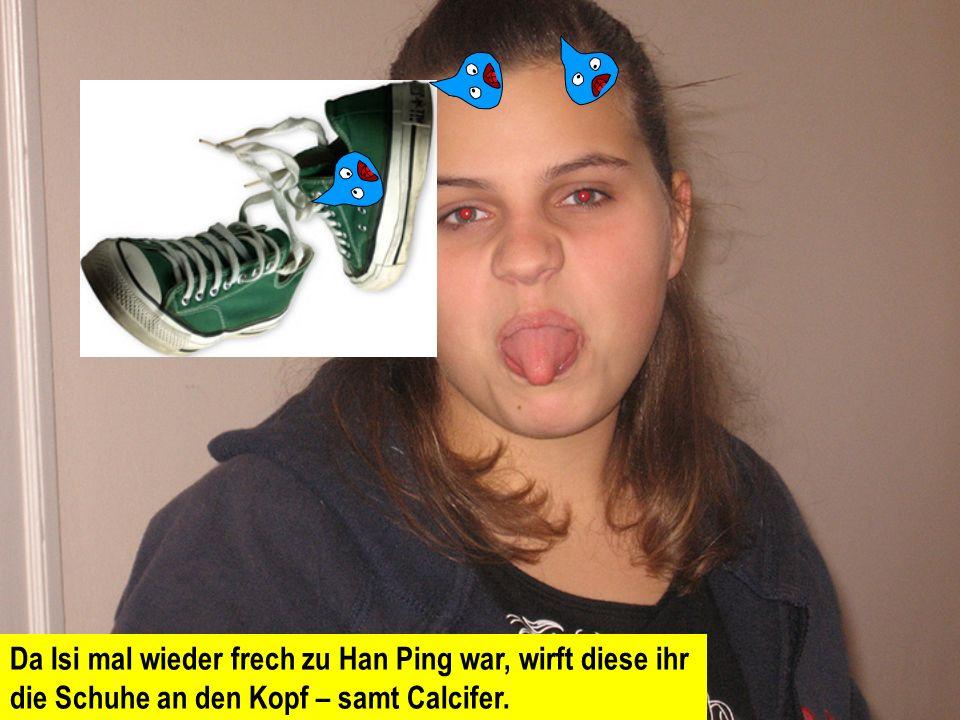 Dabei tropft Calcifer auf Han Pings Schuh.