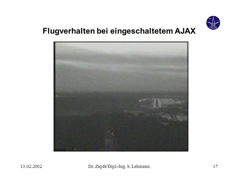 13.02.2002Dr. Zapfe/Dipl.-Ing. S. Lehmann17 Flugverhalten bei eingeschaltetem AJAX