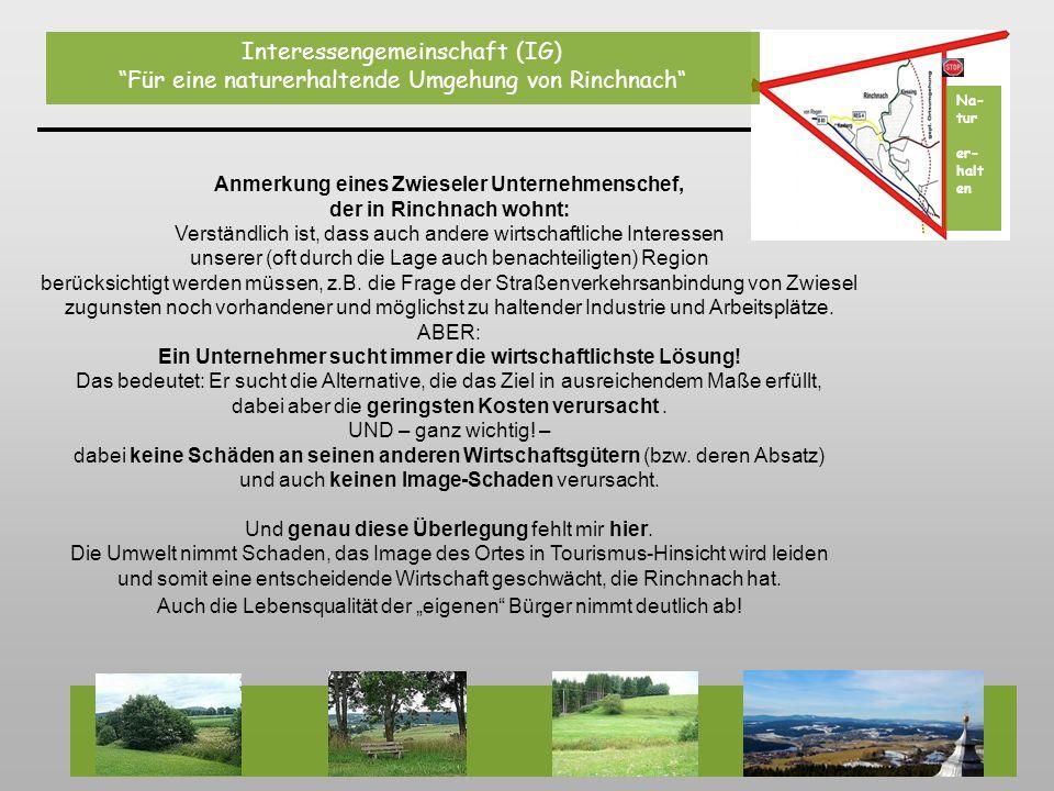 Anmerkung eines Zwieseler Unternehmenschef, der in Rinchnach wohnt: Verständlich ist, dass auch andere wirtschaftliche Interessen unserer (oft durch d