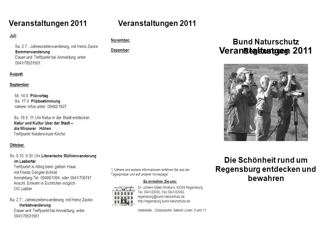 November, Dezember, Juli : Sa. 2.7.: Jahreszeitenwanderung mit Heinz Zacke Sommerwanderung Dauer und Treffpunkt bei Anmeldung unter 0941/78531561. Aug