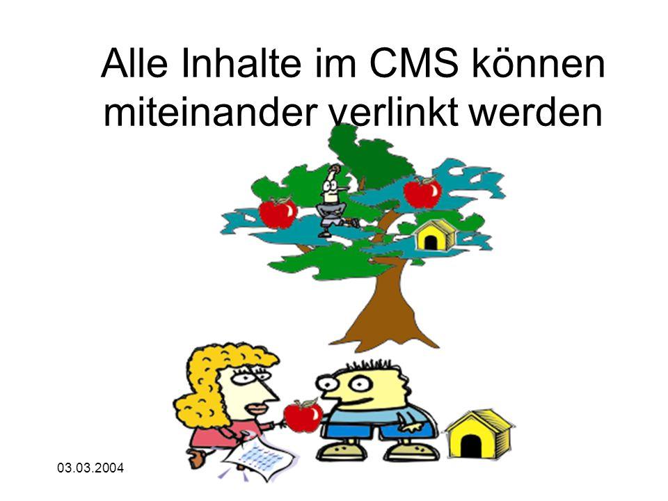 03.03.2004 Alle Inhalte im CMS können miteinander verlinkt werden