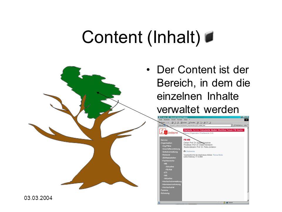 03.03.2004 Content (Inhalt) Der Content ist der Bereich, in dem die einzelnen Inhalte verwaltet werden