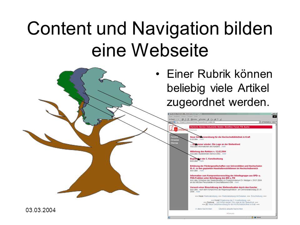 03.03.2004 Content und Navigation bilden eine Webseite Einer Rubrik können beliebig viele Artikel zugeordnet werden.