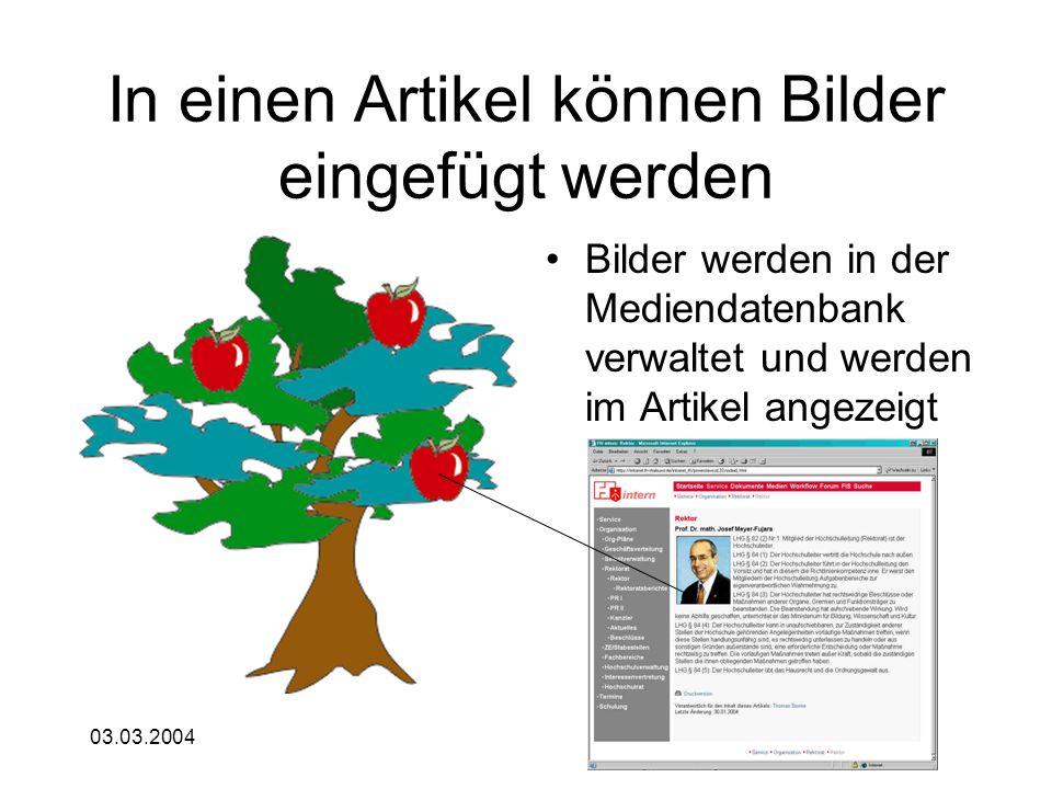 03.03.2004 In einen Artikel können Bilder eingefügt werden Bilder werden in der Mediendatenbank verwaltet und werden im Artikel angezeigt