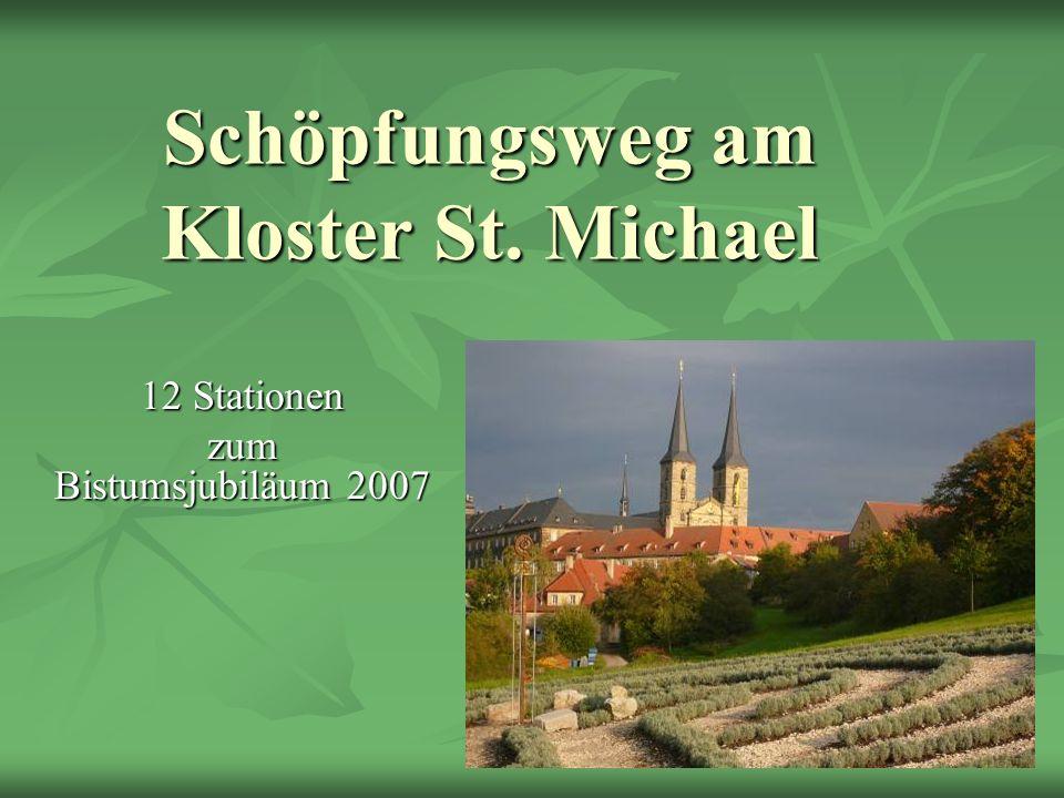 Schöpfungsweg am Kloster St. Michael 12 Stationen zum Bistumsjubiläum 2007
