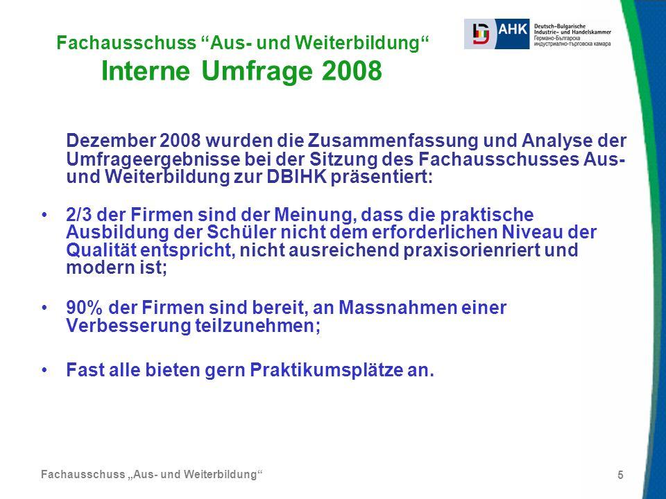 Fachausschuss Aus- und Weiterbildung 5 Dezember 2008 wurden die Zusammenfassung und Analyse der Umfrageergebnisse bei der Sitzung des Fachausschusses