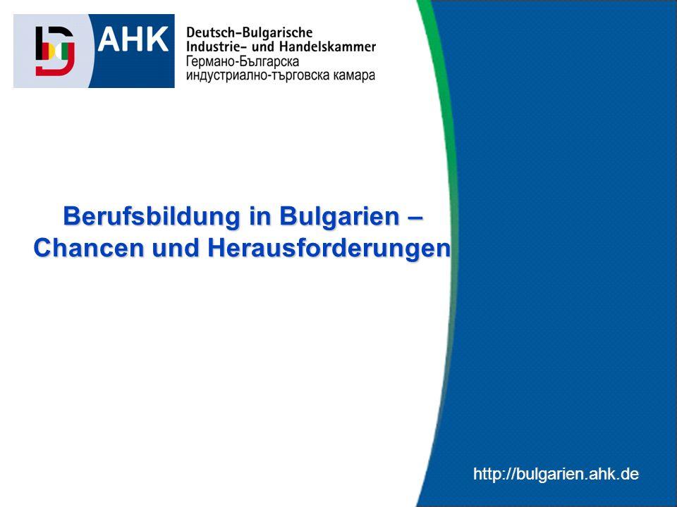 http://bulgarien.ahk.de Berufsbildung in Bulgarien – Chancen und Herausforderungen 12 Bildung in Bulgarien (11) CHANCEN SCHAFFEN.