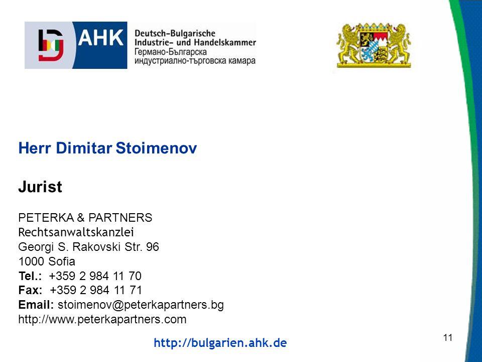http://bulgarien.ahk.de 11 Herr Dimitar Stoimenov Jurist PETERKA & PARTNERS Rechtsanwaltskanzlei Georgi S.