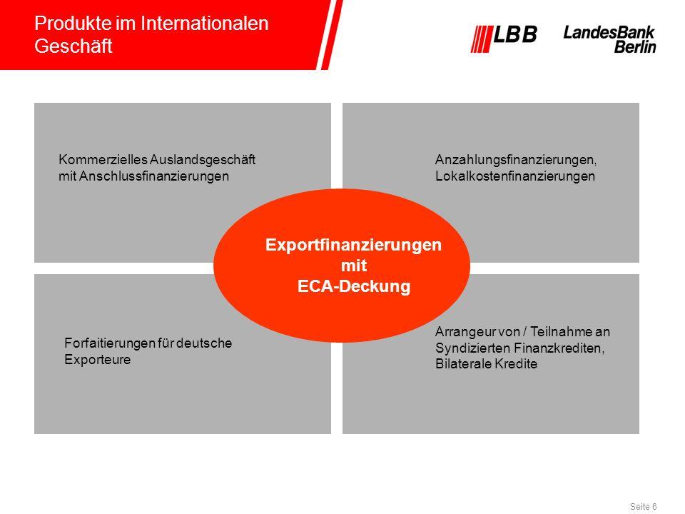Seite 6 Produkte im Internationalen Geschäft Kommerzielles Auslandsgeschäft mit Anschlussfinanzierungen Forfaitierungen für deutsche Exporteure Anzahl