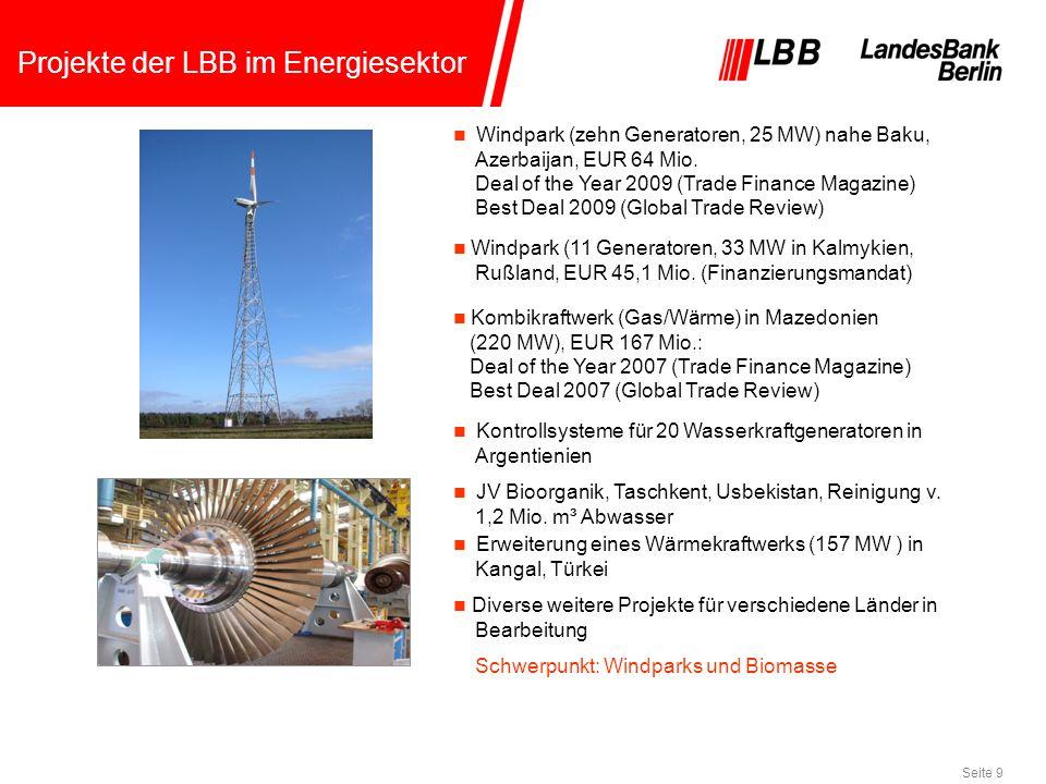 Seite 9 Projekte der LBB im Energiesektor Diverse weitere Projekte für verschiedene Länder in Bearbeitung Schwerpunkt: Windparks und Biomasse Windpark