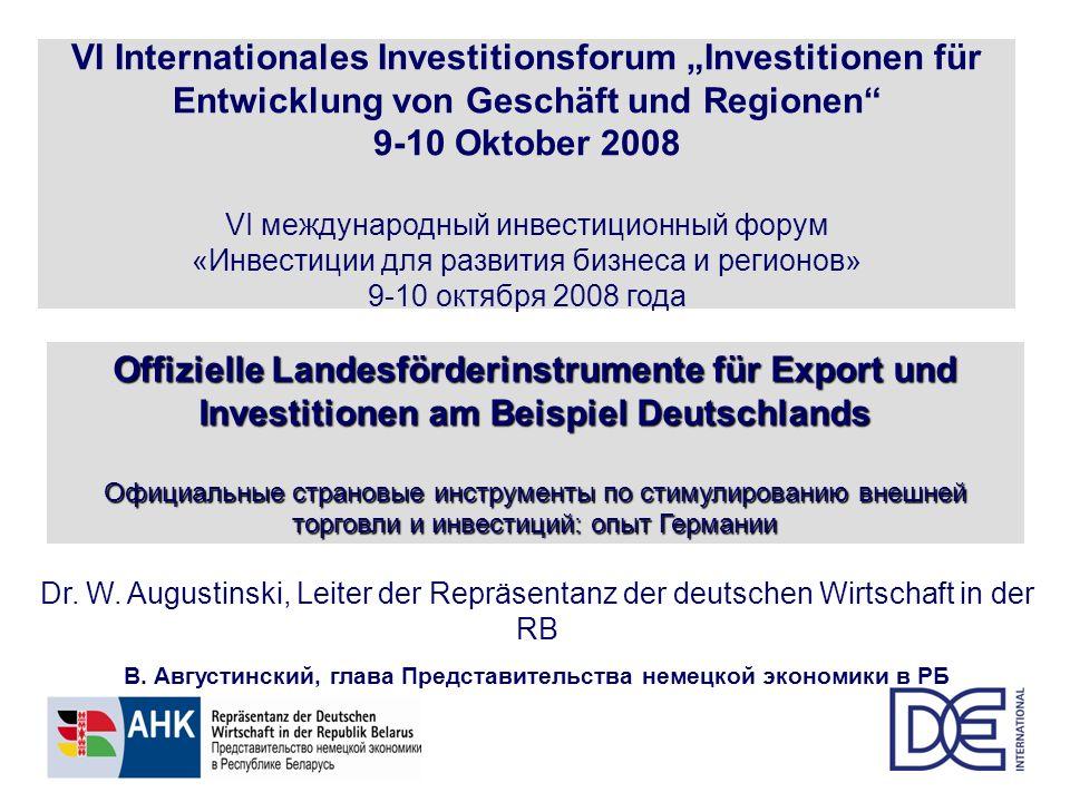 Dr. W. Augustinski, Leiter der Repräsentanz der deutschen Wirtschaft in der RB В. Августинский, глава Представительства немецкой экономики в РБ Offizi