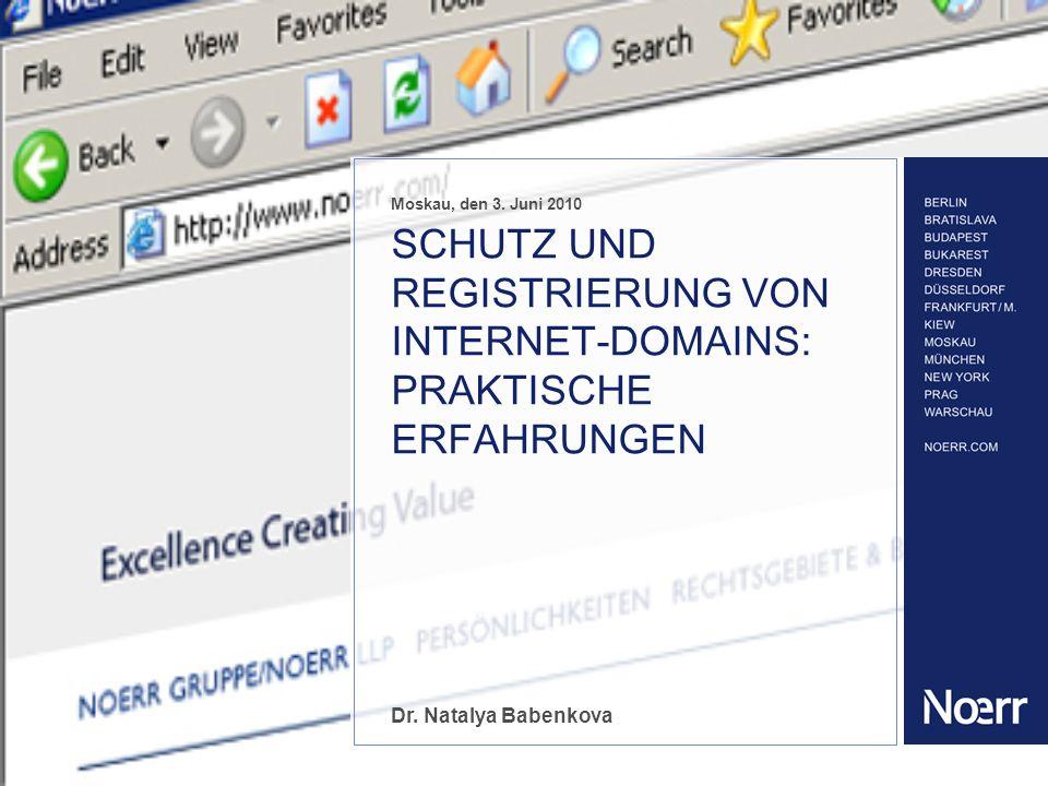 Moskau, den 3. Juni 2010 Dr. Natalya Babenkova SCHUTZ UND REGISTRIERUNG VON INTERNET-DOMAINS: PRAKTISCHE ERFAHRUNGEN