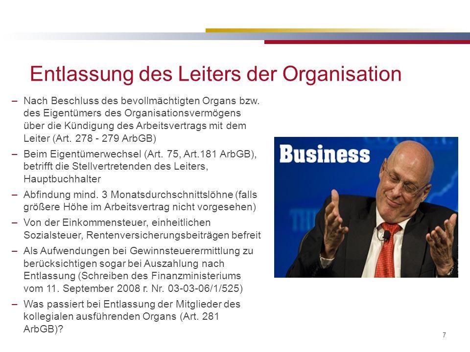 7 Entlassung des Leiters der Organisation –Nach Beschluss des bevollmächtigten Organs bzw. des Eigentümers des Organisationsvermögens über die Kündigu