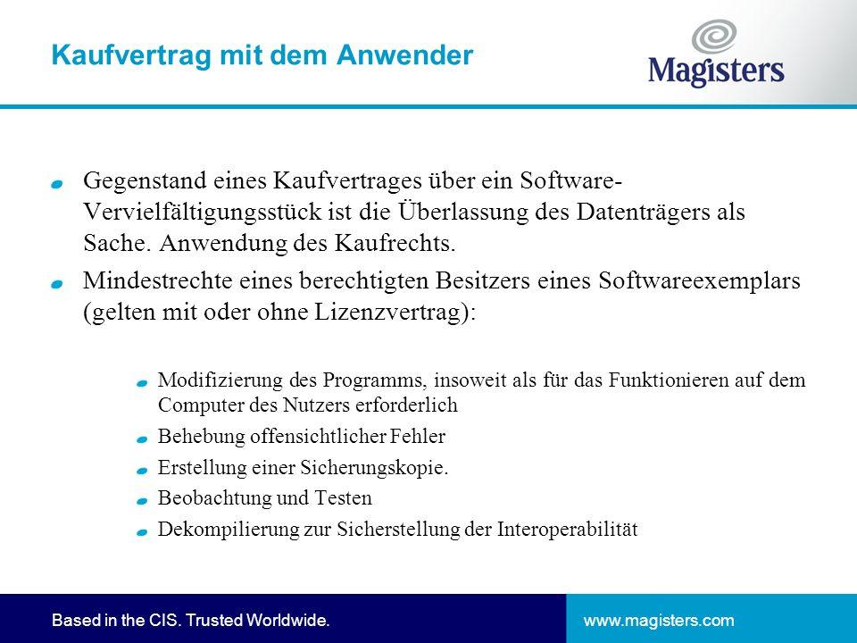 www.magisters.comBased in the CIS. Trusted Worldwide. Kaufvertrag mit dem Anwender Gegenstand eines Kaufvertrages über ein Software- Vervielfältigungs