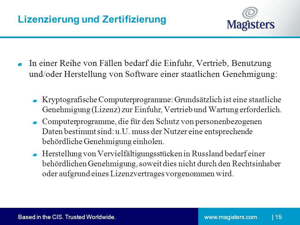 www.magisters.comBased in the CIS. Trusted Worldwide.| 15 Lizenzierung und Zertifizierung In einer Reihe von Fällen bedarf die Einfuhr, Vertrieb, Benu