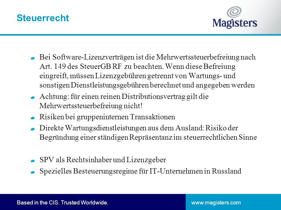 www.magisters.comBased in the CIS. Trusted Worldwide. Steuerrecht Bei Software-Lizenzverträgen ist die Mehrwertssteuerbefreiung nach Art. 149 des Steu