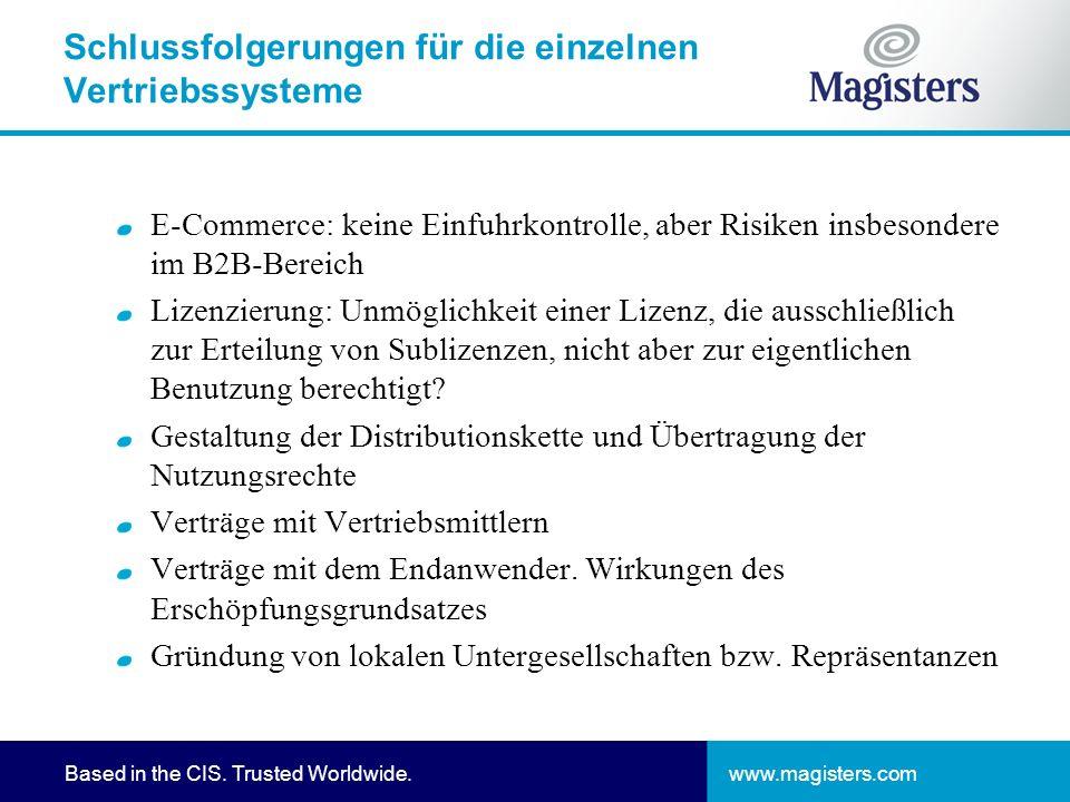 www.magisters.comBased in the CIS. Trusted Worldwide. Schlussfolgerungen für die einzelnen Vertriebssysteme E-Commerce: keine Einfuhrkontrolle, aber R