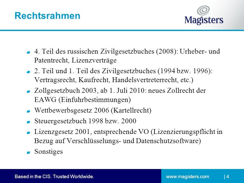 www.magisters.comBased in the CIS. Trusted Worldwide. Rechtsrahmen 4. Teil des russischen Zivilgesetzbuches (2008): Urheber- und Patentrecht, Lizenzve