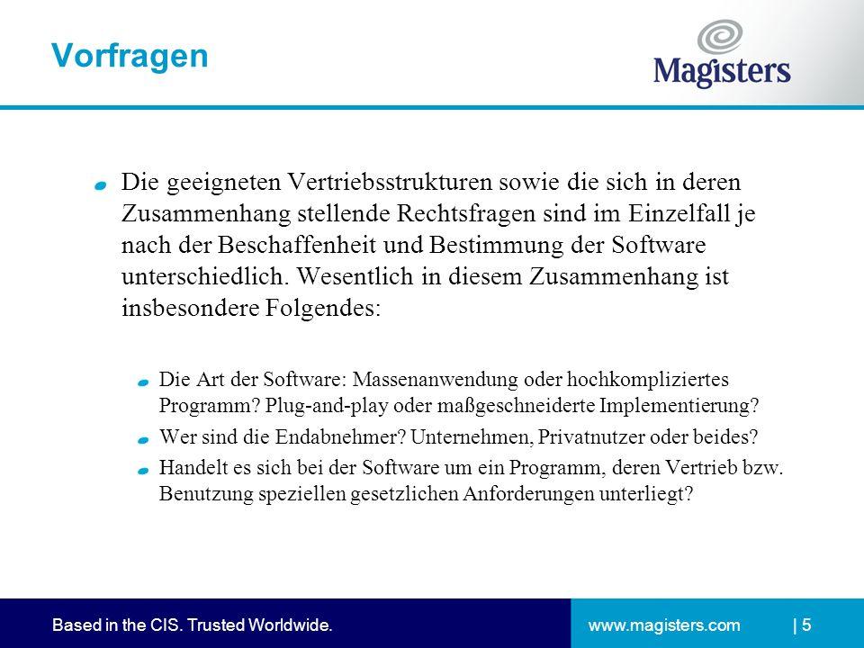 www.magisters.comBased in the CIS. Trusted Worldwide. Vorfragen Die geeigneten Vertriebsstrukturen sowie die sich in deren Zusammenhang stellende Rech