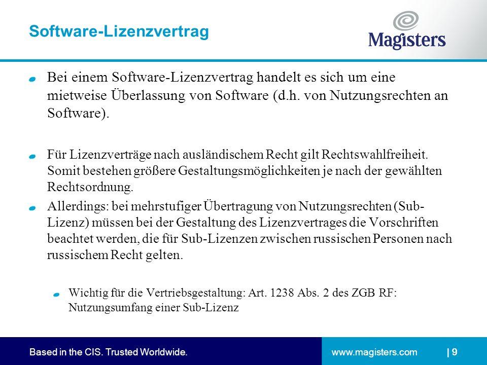 www.magisters.comBased in the CIS. Trusted Worldwide.| 9 Software-Lizenzvertrag Bei einem Software-Lizenzvertrag handelt es sich um eine mietweise Übe