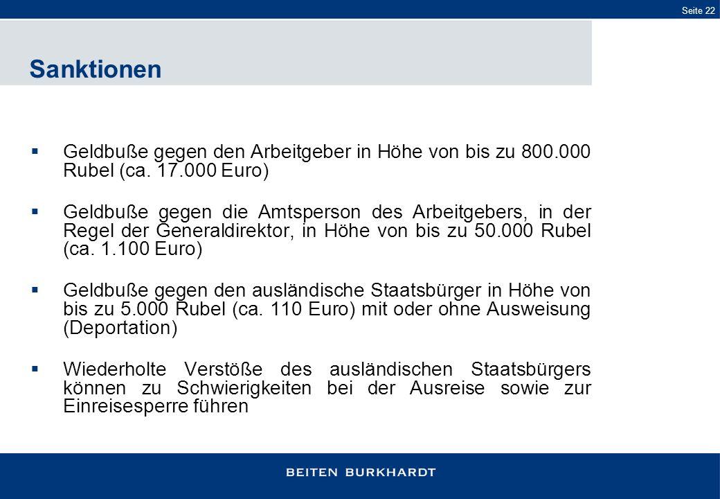 Seite 22 Geldbuße gegen den Arbeitgeber in Höhe von bis zu 800.000 Rubel (ca. 17.000 Euro) Geldbuße gegen die Amtsperson des Arbeitgebers, in der Rege