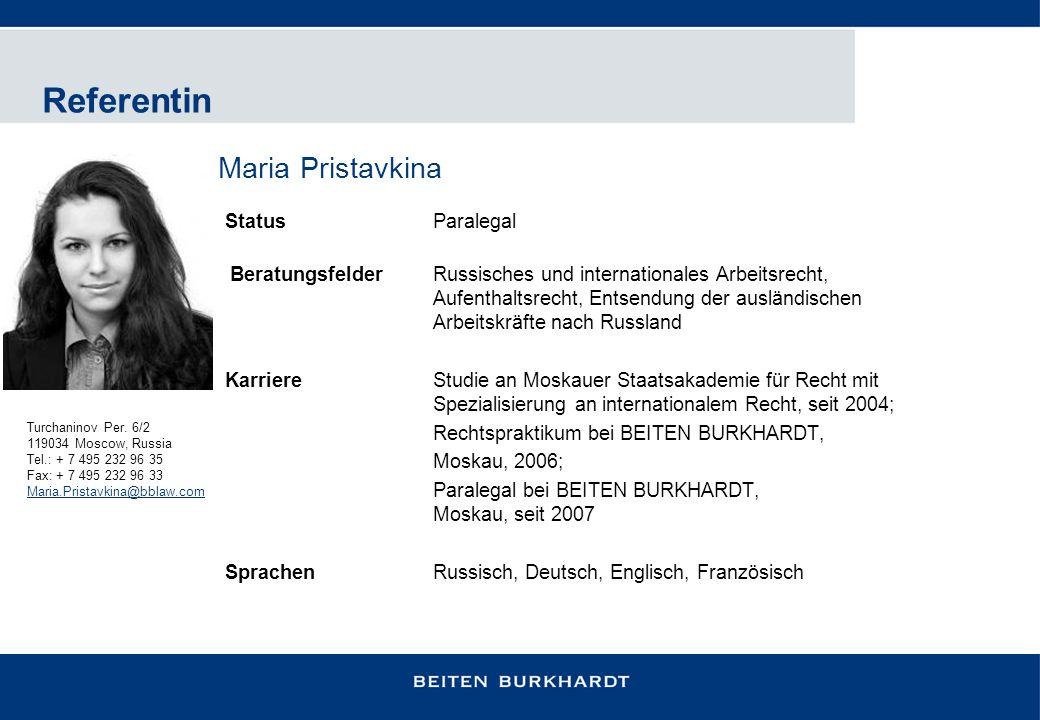 Referentin Status Paralegal BeratungsfelderRussisches und internationales Arbeitsrecht, Aufenthaltsrecht, Entsendung der ausländischen Arbeitskräfte n