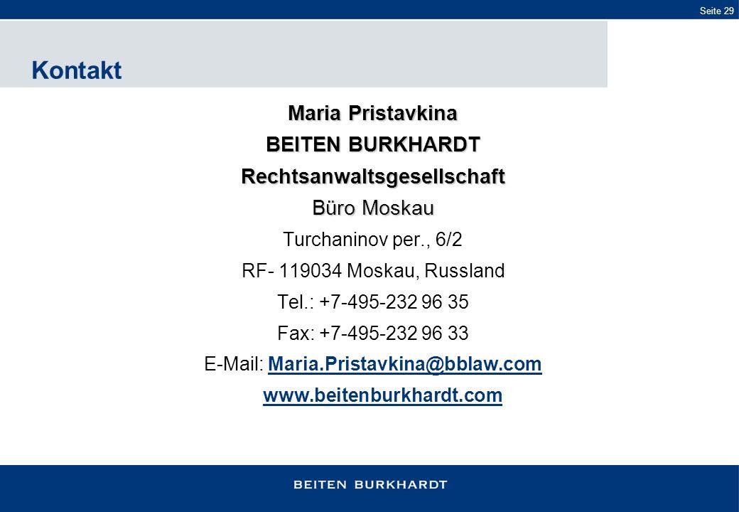 Maria Pristavkina BEITEN BURKHARDT Rechtsanwaltsgesellschaft Büro Moskau Turchaninov per., 6/2 RF- 119034 Moskau, Russland Tel.: +7-495-232 96 35 Fax: