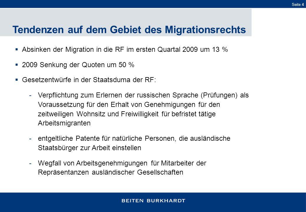 Seite 4 Tendenzen auf dem Gebiet des Migrationsrechts Absinken der Migration in die RF im ersten Quartal 2009 um 13 % 2009 Senkung der Quoten um 50 %