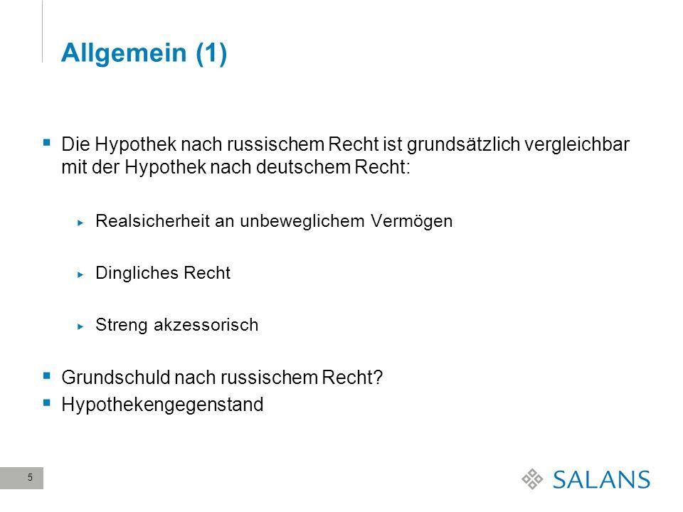 5 Allgemein (1) Die Hypothek nach russischem Recht ist grundsätzlich vergleichbar mit der Hypothek nach deutschem Recht: Realsicherheit an unbeweglich