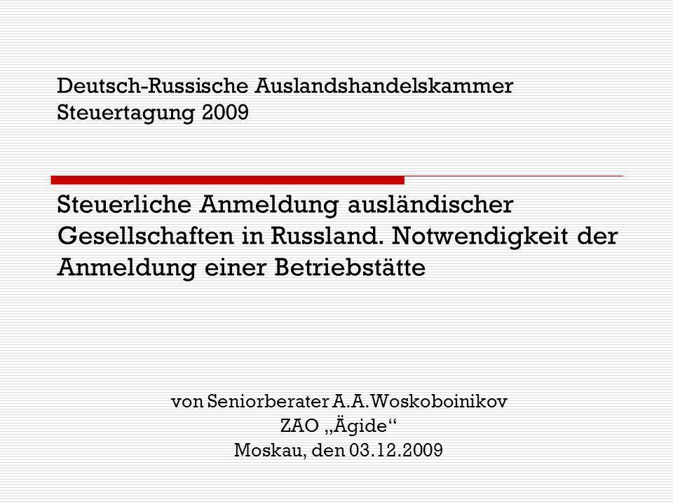 Deutsch-Russische Auslandshandelskammer Steuertagung 2009 Steuerliche Anmeldung ausländischer Gesellschaften in Russland. Notwendigkeit der Anmeldung