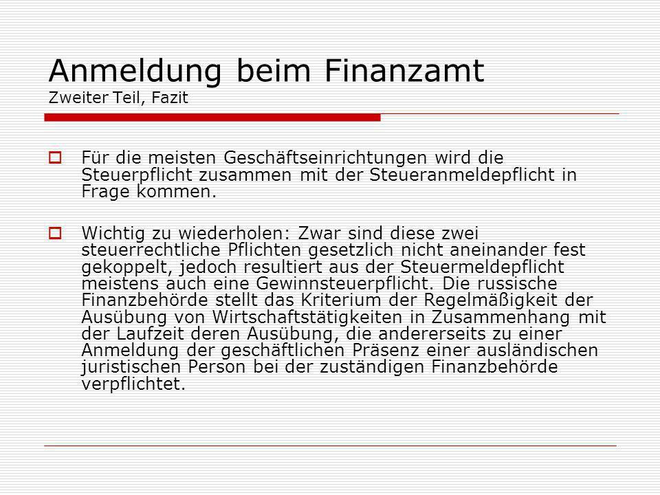 Anmeldung beim Finanzamt Zweiter Teil, Fazit Für die meisten Geschäftseinrichtungen wird die Steuerpflicht zusammen mit der Steueranmeldepflicht in Fr