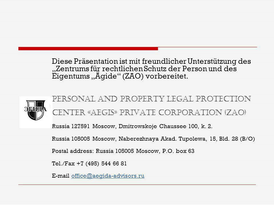 Diese Präsentation ist mit freundlicher Unterstützung des Zentrums für rechtlichen Schutz der Person und des Eigentums Ägide (ZAO) vorbereitet. PERSON