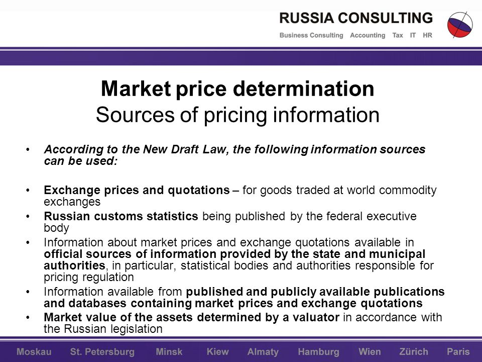 Market price determination Sources of pricing information According to the New Draft Law, the following information sources can be used: Exchange pric