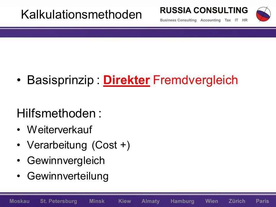 Kalkulationsmethoden Basisprinzip : Direkter Fremdvergleich Hilfsmethoden : Weiterverkauf Verarbeitung (Cost +) Gewinnvergleich Gewinnverteilung