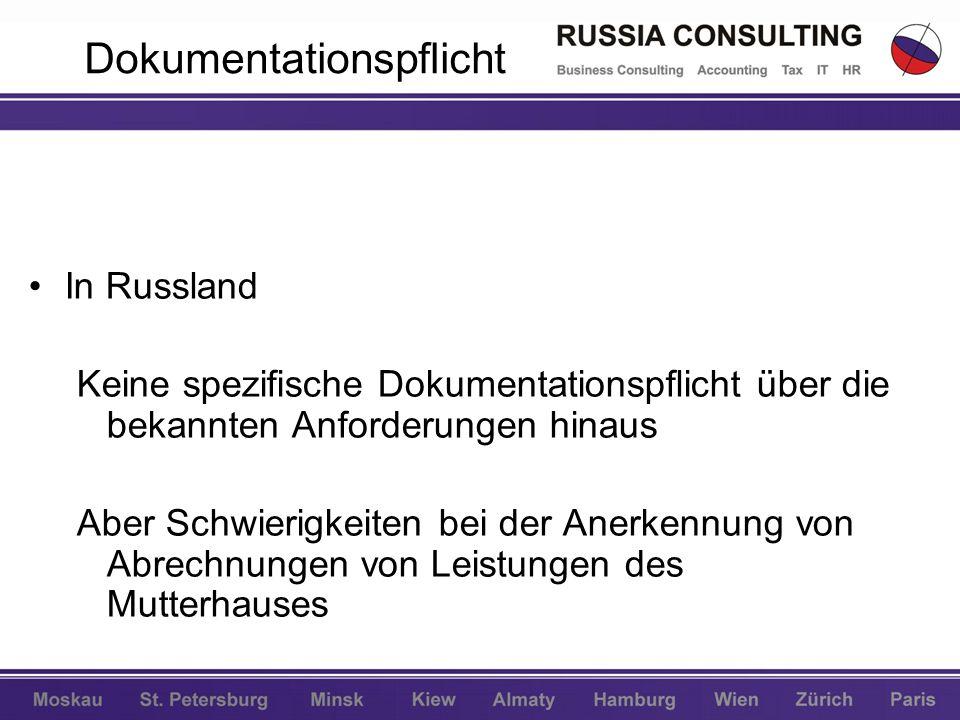 Dokumentationspflicht In Russland Keine spezifische Dokumentationspflicht über die bekannten Anforderungen hinaus Aber Schwierigkeiten bei der Anerken