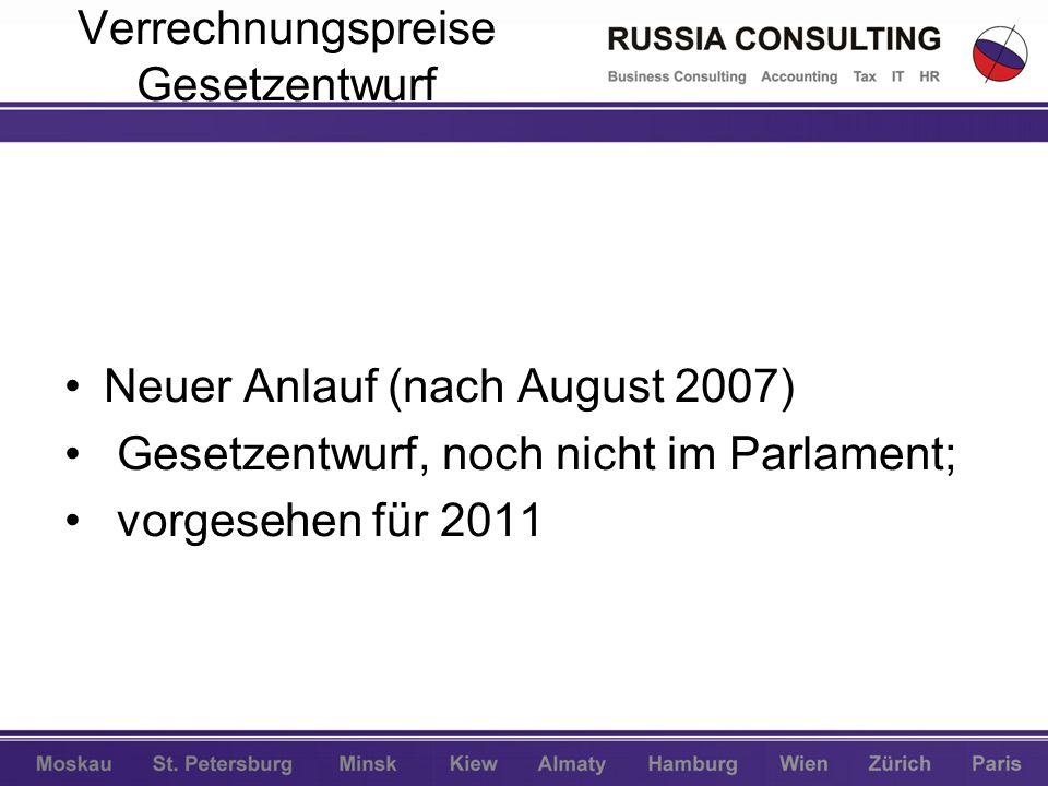 Verrechnungspreise Gesetzentwurf Neuer Anlauf (nach August 2007) Gesetzentwurf, noch nicht im Parlament; vorgesehen für 2011