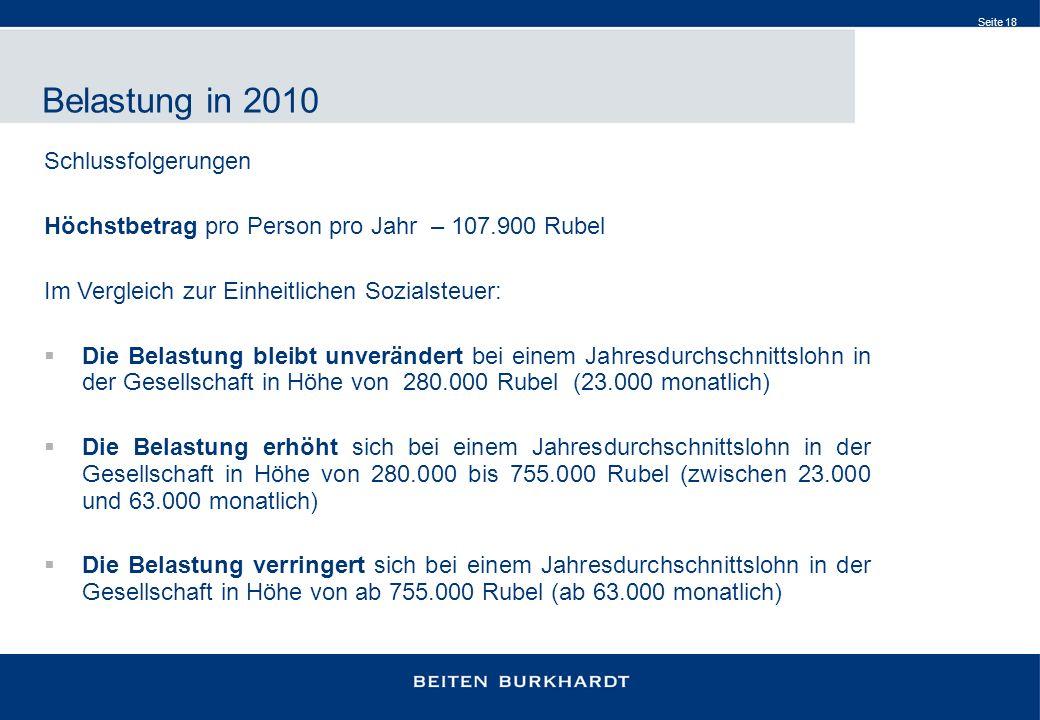 Seite 18 Belastung in 2010 Schlussfolgerungen Höchstbetrag pro Person pro Jahr – 107.900 Rubel Im Vergleich zur Einheitlichen Sozialsteuer: Die Belast