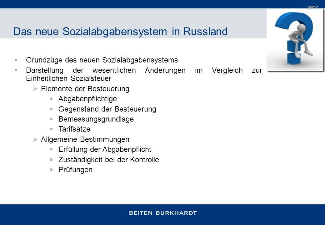 Seite 2 Grundzüge des neuen Sozialabgabensystems Darstellung der wesentlichen Änderungen im Vergleich zur Einheitlichen Sozialsteuer Elemente der Best